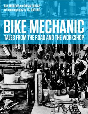 Bike Mechanic By Dubash, Rohan/ Andrews, Guy